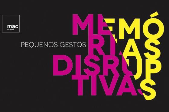 """Evento integra a programação da exposição """"Pequenos gestos: memórias disruptivas""""."""