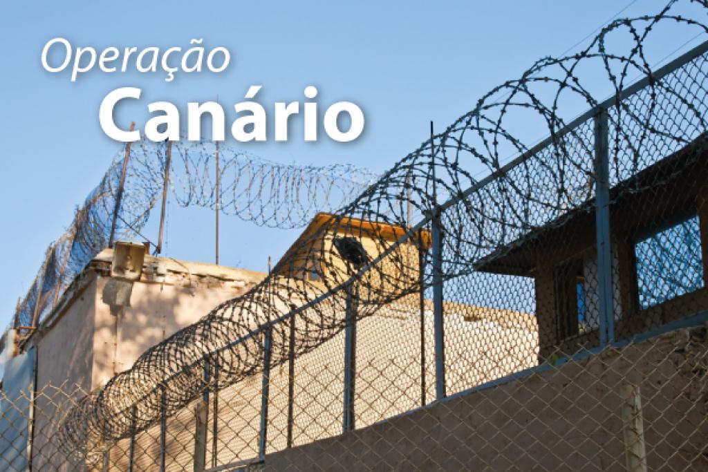 Operação Canário investiga uma organização criminosa, que agia de dentro dos presídios, em diversos estados, inclusive no noroeste Paranaense